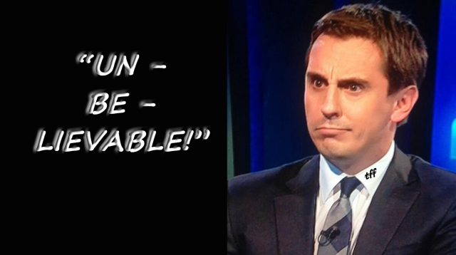 gary neville unbelievable
